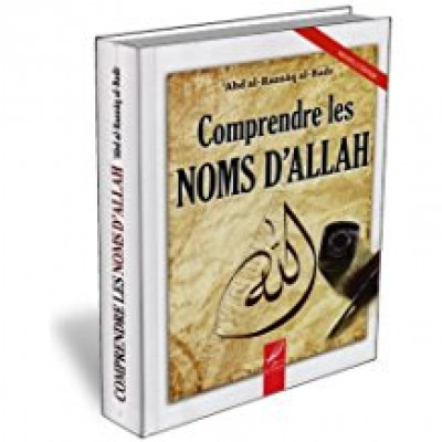 Comprendre les noms d'Allah (french only)