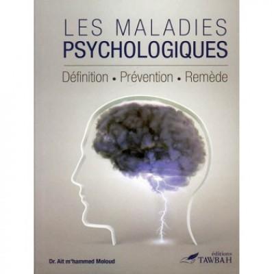 Les maladies psychologiques Définition Prévention Remède (french only)