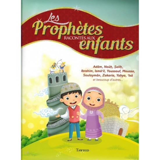 Les histoires des prophètes, racontées aux enfants (french only)