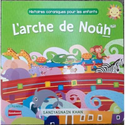 L'arche de noûh histoires coraniques pour les enfants (French only)