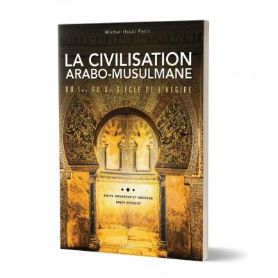 la-civilisation-arabo-musulmane-du-ier-au-xe-siecle-de-lhegire