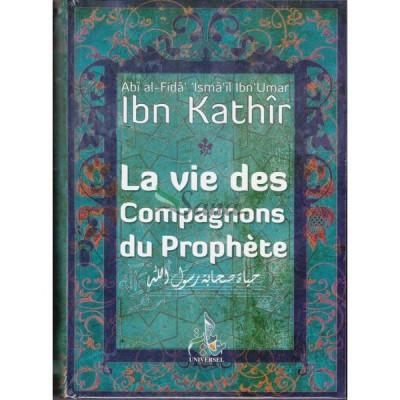 La Vie des compagnons du prophétes ibn Kathir