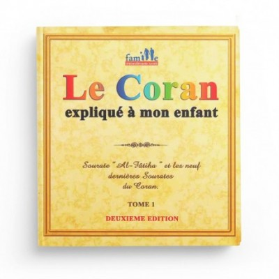 Le coran explique a mon enfant tome 1 Fatiha 9 sourate (french Only)
