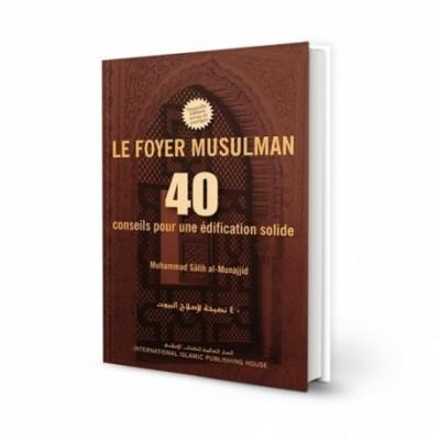 le-foyer-musulman-40-conseils-pour-une-edification-solide