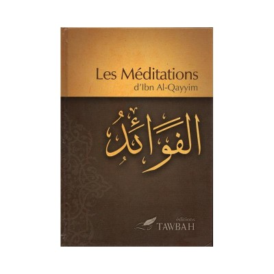 Les méditations d'Ibn al qayyim (french Only)