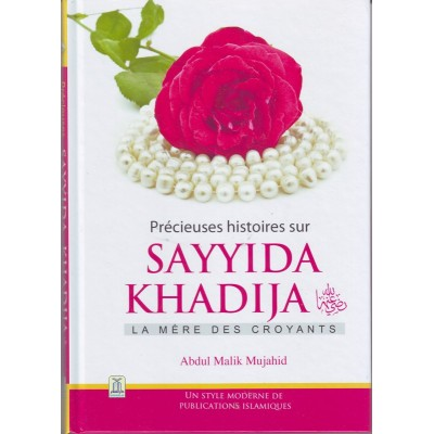 Précieuses histoires sur sayyida Khadija (French only)